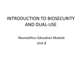 INTRODUCTION TO BIOSECURITY AND DUAL-USE