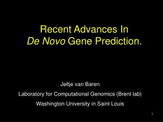 Recent Advances In  De Novo  Gene Prediction.