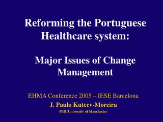 Reforming the Portuguese Healthcare system: Major Issues of Change Management