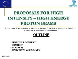 PROPOSALS FOR HIGH INTENSITY – HIGH ENERGY PROTON BEAMS