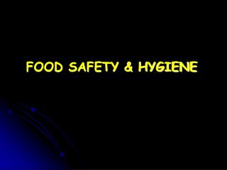 FOOD SAFETY & HYGIENE