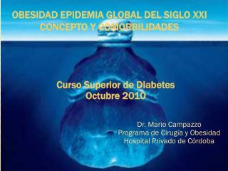 OBESIDAD EPIDEMIA GLOBAL DEL SIGLO XXI CONCEPTO Y COMORBILIDADES