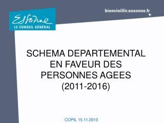 SCHEMA DEPARTEMENTAL EN FAVEUR DES PERSONNES AGEES  (2011-2016)