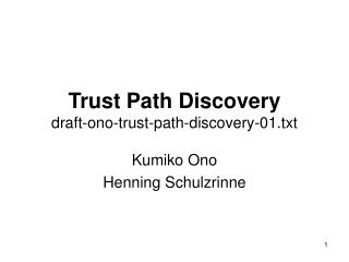 Trust Path Discovery draft-ono-trust-path-discovery-01.txt