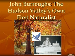 John Burroughs: The Hudson Valley's Own First  Naturalist