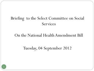 Briefing  to the Select Committee on Social Services On the National Health Amendment Bill