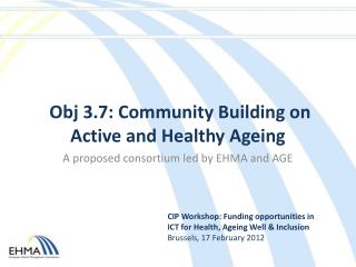 Obj  3.7: Community Building on Active and Healthy Ageing