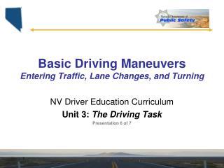 Basic Driving Maneuvers Entering Traffic, Lane Changes, and Turning