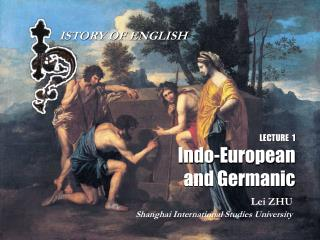 LECTURE  1 Indo-European and Germanic