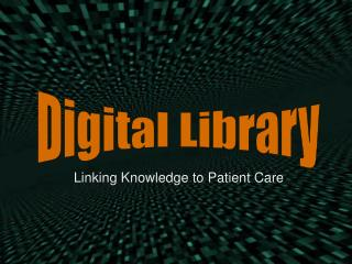 Linking Knowledge to Patient Care