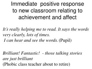 Immediate  positive response to new classroom relating to achievement and affect