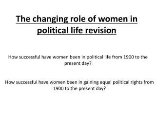 The changing role of women in political life revision