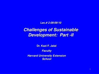 Lec.# 2:09/09/10 Challenges of Sustainable Development:  Part -II