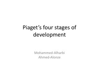 Piaget's four stages of development