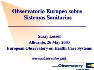 Observatorio Europeo sobre   Sistemas Sanitarios