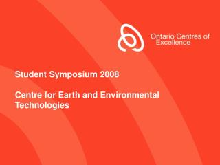 Student Symposium 2008 Centre for Earth and Environmental Technologies