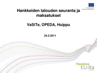Hankkeiden talouden seuranta ja maksatukset VaSiTe, OPEDA, Huippu