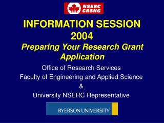 INFORMATION SESSION 2004 Preparing Your Research Grant Application
