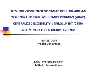 VIRGINIA DEPARTMENT OF HEALTH RFP 6010508CLH  VIRGINIA AIDS DRUG ASSISTANCE PROGRAM ADAP  CENTRALIZED ELIGIBILITY  ENROL