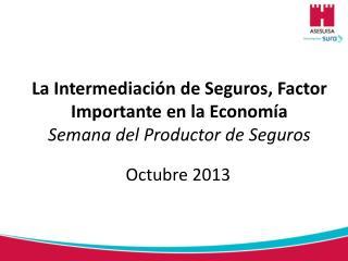 La Intermediación de Seguros, Factor Importante en la Economía Semana del Productor de Seguros