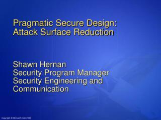Pragmatic Secure Design: Attack Surface Reduction