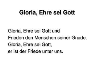 Gloria, Ehre sei Gott