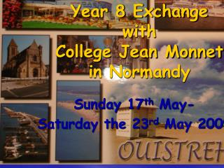 Year 8 Exchange  with  College Jean Monnet in Normandy