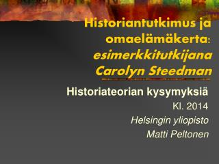 Historiantutkimus ja omaelämäkerta: esimerkkitutkijana Carolyn Steedman