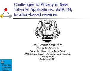 Challenges to Privacy in New Internet Applications: VoIP, IM, location-based services