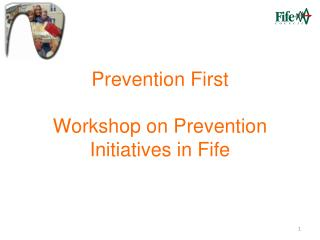 Prevention First Workshop on Prevention Initiatives in Fife