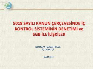 5018 SAYILI KANUN ÇERÇEVESİNDE İÇ KONTROL SİSTEMİNİN DENETİMİ ve  SGB İLE İLİŞKİLER
