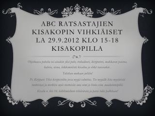 ABC ratsastajien kisakopin vihkiäiset  la 29.9.2012 klo 15-18 kisakopilla