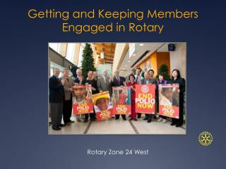 Getting and Keeping Members Engaged in Rotary