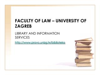 FACULTY OF LAW – UNIVERSITY OF ZAGREB