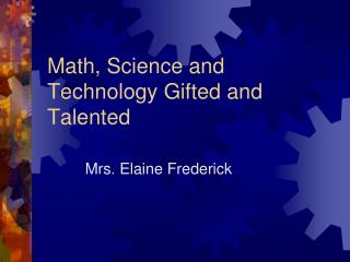 Math, Science and Technology Gifted and Talented