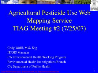 Agricultural Pesticide Use Web Mapping Service TIAG Meeting #2 (7/25/07)