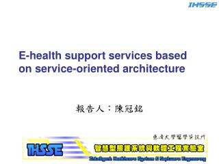 E-health support services based on service-oriented architecture
