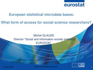 "Michel GLAUDE Director ""Social and information society statistics"""