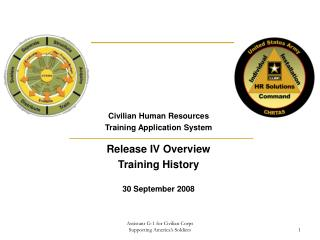 Civilian Human Resources Training Application System Release IV Overview Training History