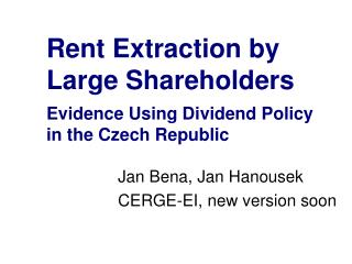 Rent Extraction by Large Shareholders Evidence Using Dividend Policy in the Czech Republic
