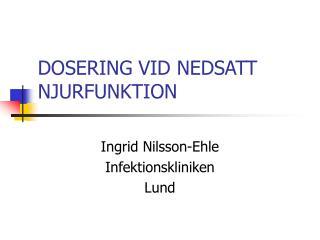 DOSERING VID NEDSATT NJURFUNKTION