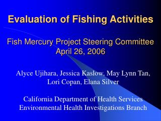 Evaluation of Fishing Activities Fish Mercury Project Steering Committee April 26, 2006