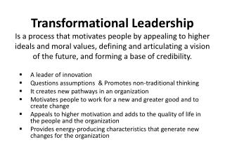A leader of innovation Questions assumptions  & Promotes non-traditional thinking