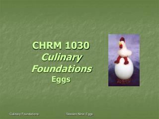 CHRM 1030 Culinary Foundations Eggs