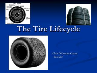 The Tire Lifecycle