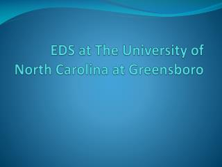 EDS at The University of North Carolina at Greensboro