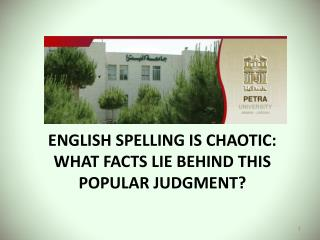 English spelling is chaotic: What facts lie behind this  popular judgment?