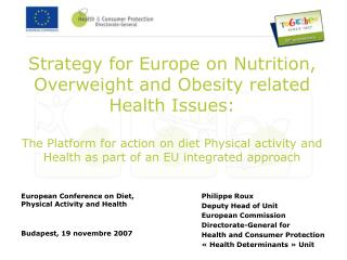 European Conference on Diet, Physical Activity and Health Budapest, 19 novembre 2007