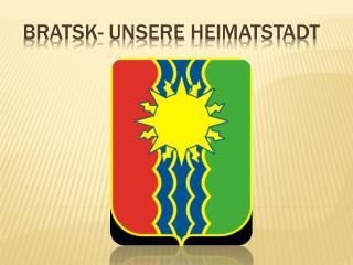 Bratsk-  unsere heimatstadt