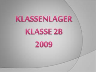 Klassenlager Klasse 2b 2009
